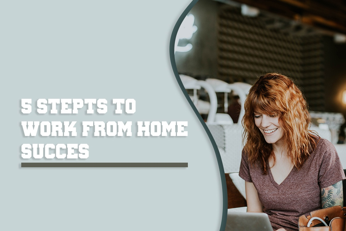 Outsourcing made easy – 5 Steps to Work from Home Success